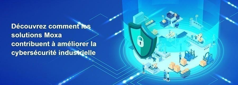 Moxa a présenté ses nouvelles solutions de cybersécurité industrielle pour renforcer la sécurité du réseau