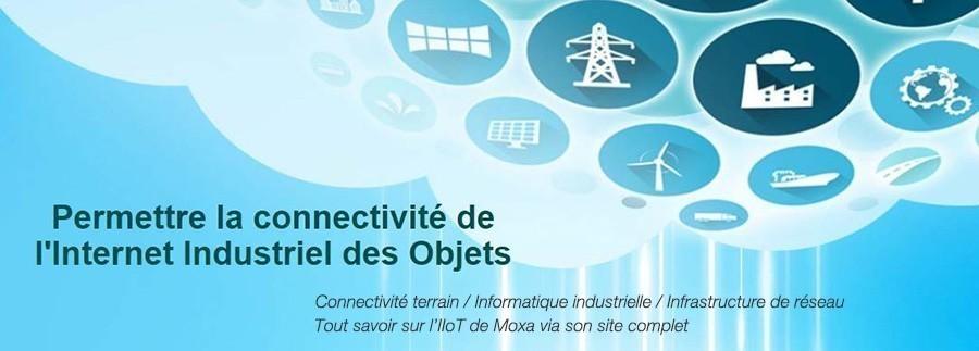 Site complet IIoT - Permettre la connectivité de l'Internet Industriel des Objets avec Moxa